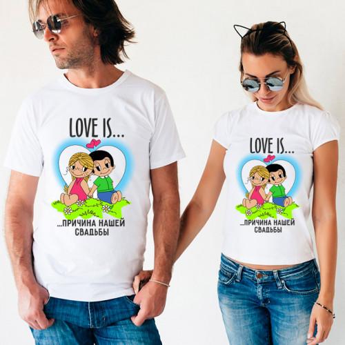 Парные футболки «Причина нашей свадьбы»